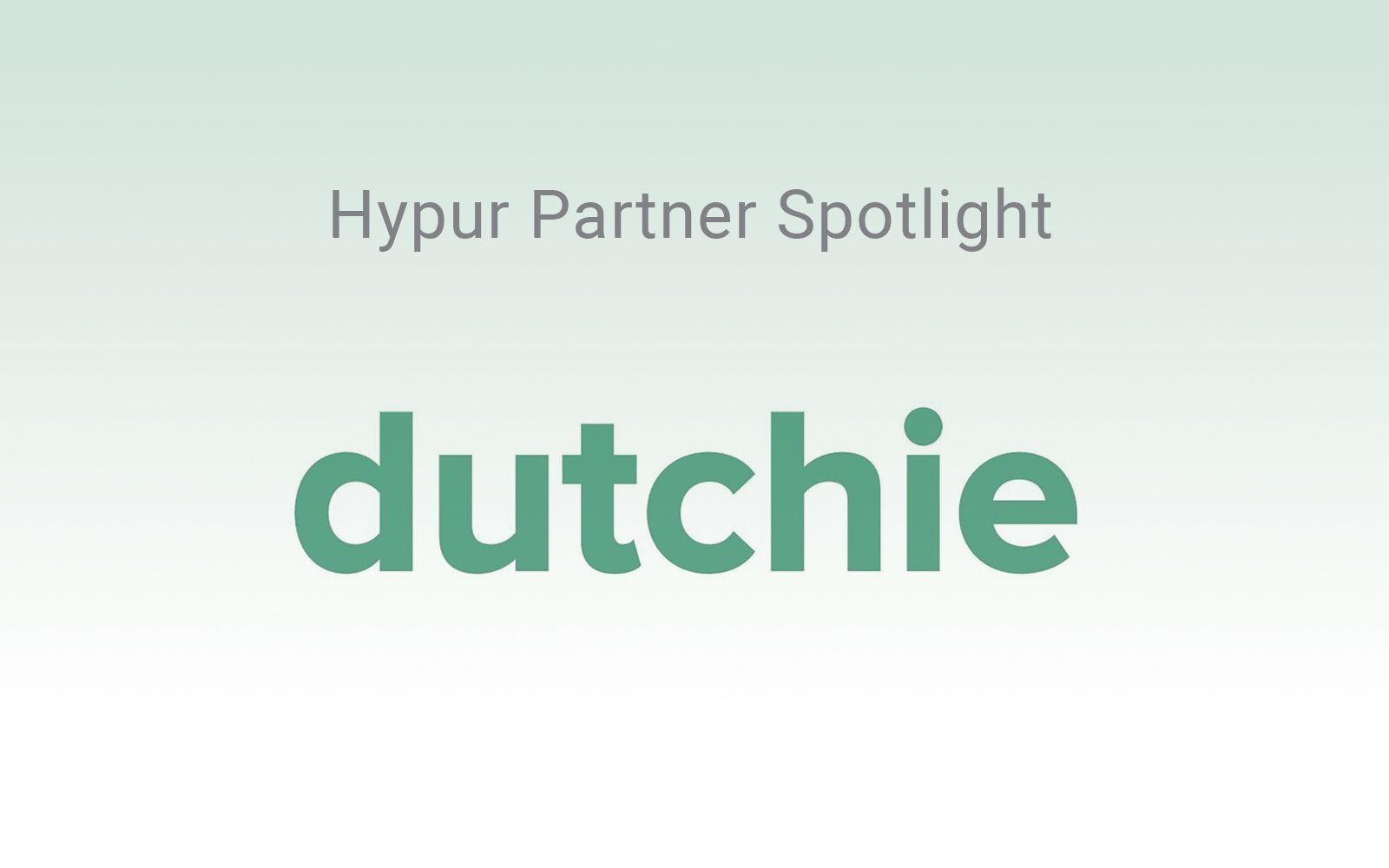 Hypur and dutchie